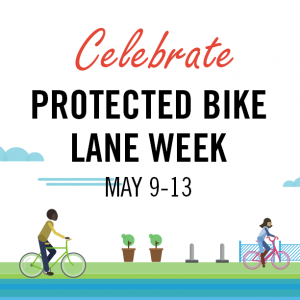 PeopleForBikes' National Protected Bike Lane Week Kicks-Off Today!