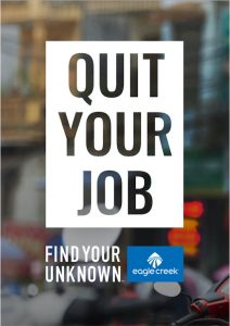 Eagle Creek Wants You To Quit Your Job*